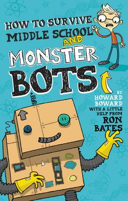How to Survive Middle School and Monster Bots (Hardback)