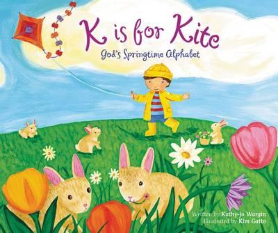 K is for Kite: God's Springtime Alphabet (Paperback)