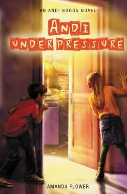 Andi Under Pressure - An Andi Boggs Novel (Hardback)