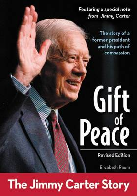Gift of Peace: The Jimmy Carter Story - Zonderkidz Biography (Paperback)
