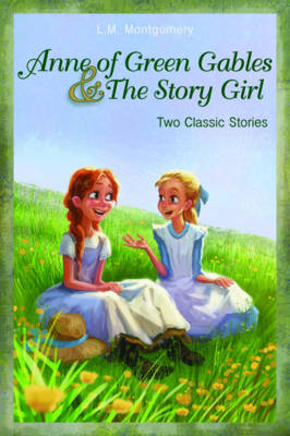 Anne of Green Gables and The Story Girl (Paperback)