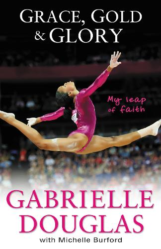 Grace, Gold, and Glory My Leap of Faith (Paperback)