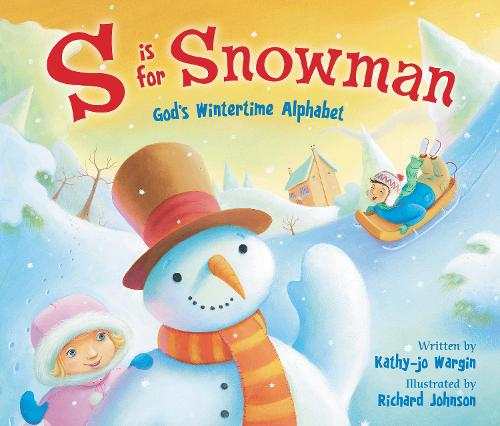 S Is for Snowman: God's Wintertime Alphabet (Paperback)