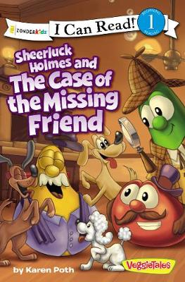 Sheerluck Holmes and the Case of the Missing Friend - I Can Read! / Big Idea Books / VeggieTales (Paperback)