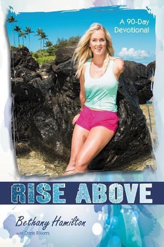 Rise Above: A 90-Day Devotional - Faithgirlz / Soul Surfer (Paperback)