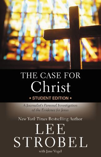 The Case for Christ Student Edition: A Journalist's Personal Investigation of the Evidence for Jesus - Case for ... Series for Students (Paperback)