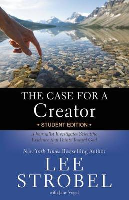 The Case for a Creator Student Edition: A Journalist Investigates Scientific Evidence that Points Toward God - Case for ... Series for Students (Paperback)