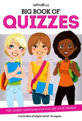 Big Book of Quizzes: Fun, Quirky Questions for You and Your Friends - Faithgirlz (Paperback)