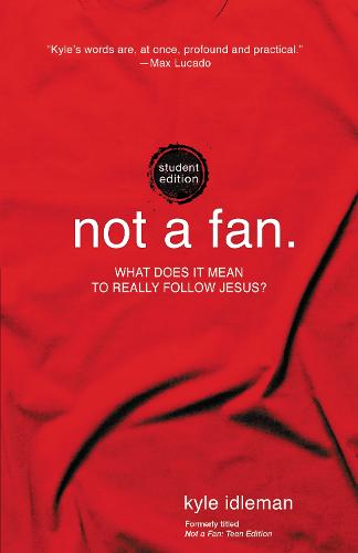 Not a Fan Student Edition: What does it mean to really follow Jesus? (Paperback)