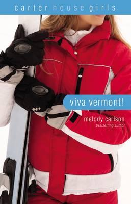 Viva Vermont! - Carter House Girls 4 (Paperback)