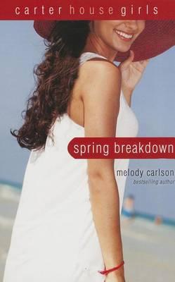 Spring Breakdown - Carter House Girls 7 (Paperback)