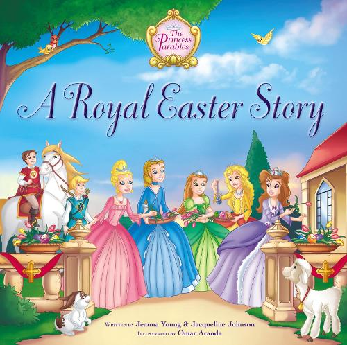 A Royal Easter Story - The Princess Parables (Hardback)
