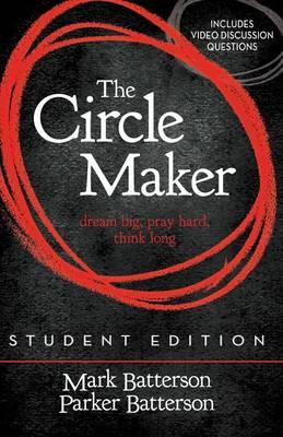 The Circle Maker Student Edition: Dream big, Pray hard, Think long. (Paperback)