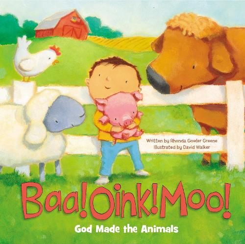 Baa! Oink! Moo! God Made the Animals (Board book)