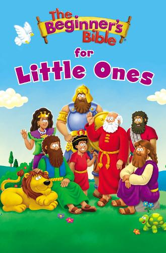The Beginner's Bible for Little Ones - The Beginner's Bible (Board book)