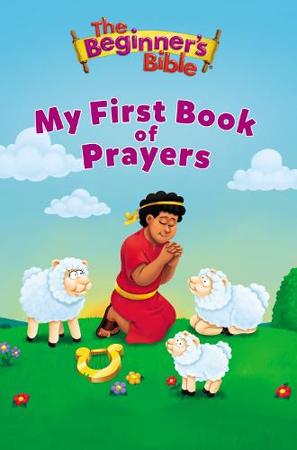 The Beginner's Bible My First Book of Prayers - The Beginner's Bible (Board book)
