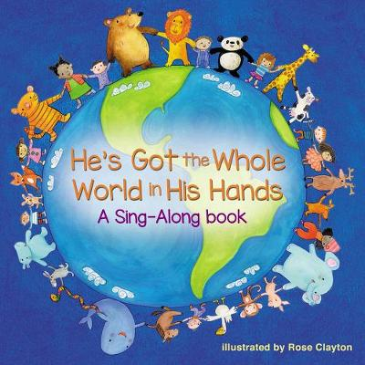 He's Got the Whole World in His Hands - A Sing-Along Book (Board book)