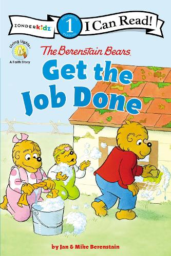 The Berenstain Bears Get the Job Done: Level 1 - I Can Read! / Berenstain Bears / Living Lights (Paperback)