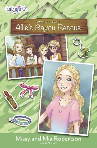 Allie's Bayou Rescue - Faithgirlz / Princess in Camo 1 (Paperback)