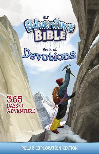 NIV Adventure Bible Book of Devotions: Polar Exploration Edition: 365 Days of Adventure - Adventure Bible (Hardback)