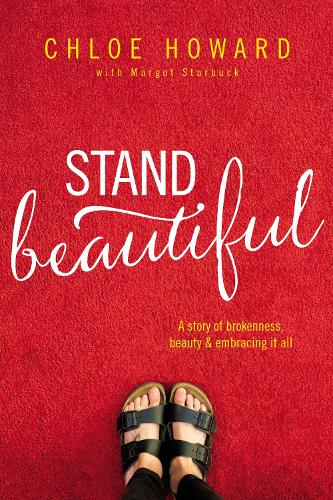 Stand Beautiful: A story of brokenness, beauty and embracing it all (Paperback)
