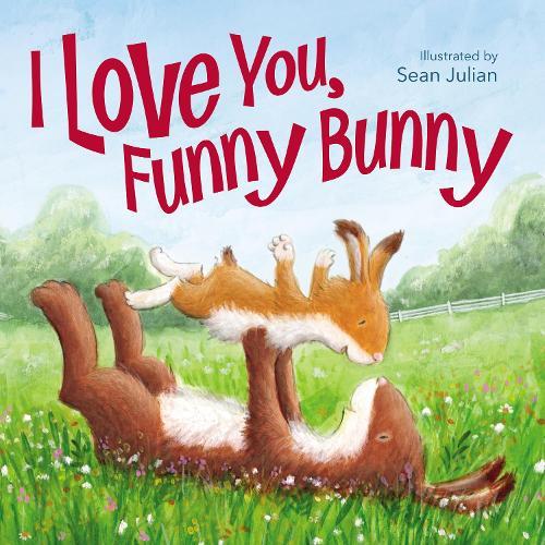 I Love You, Funny Bunny (Hardback)
