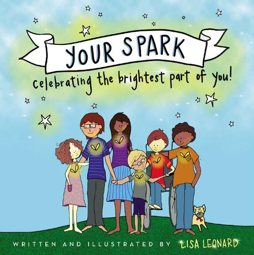 Your Spark: Celebrating the Brightest Part of You! (Hardback)
