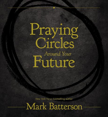 Praying Circles Around Your Future (Hardback)