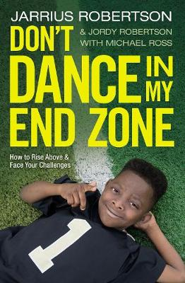 Don't Dance in My End Zone: How to Rise Above and Face Your Challenges (Paperback)