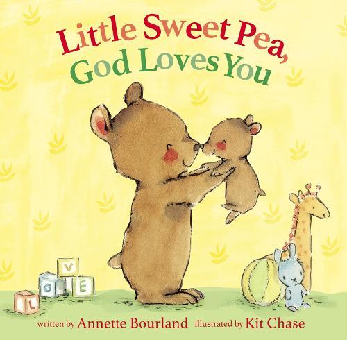 Little Sweet Pea, God Loves You (Hardback)