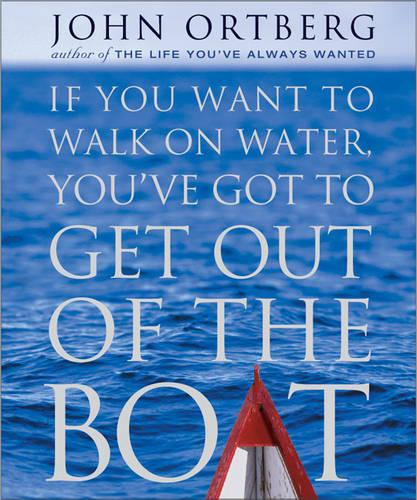 If You Want to Walk on Water, You've Got to Get Out of the Boat (Hardback)