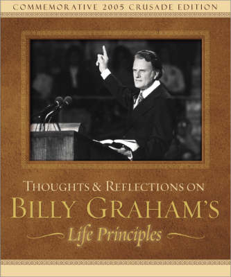 Thoughts and Reflections on Billy Graham's Life Principles (Hardback)