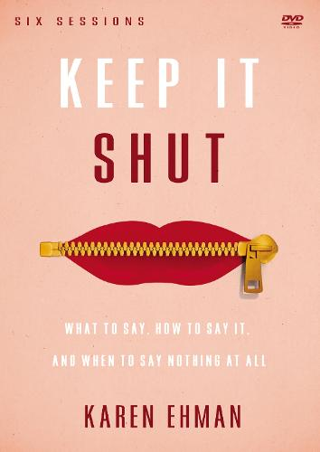 Keep It Shut Video Study: What to Say, How to Say It, and When to Say Nothing At All (DVD video)
