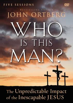Who Is This Man? Video Study: The Unpredictable Impact of the Inescapable Jesus (DVD video)