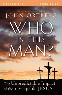 Who Is This Man? Study Guide with DVD: The Unpredictable Impact of the Inescapable Jesus (Paperback)