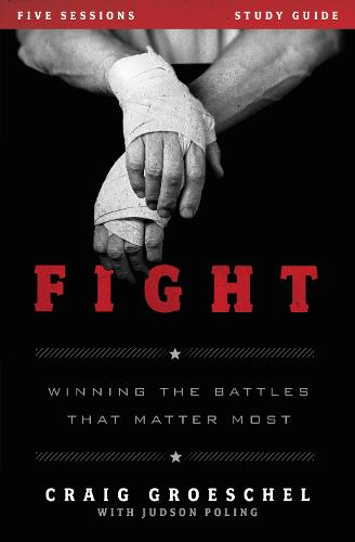 Fight Study Guide: Winning the Battles That Matter Most (Paperback)