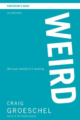 WEIRD Participant's Guide: Because Normal Isn't Working (Paperback)