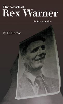 The Novels of Rex Warner: An Introduction (Hardback)