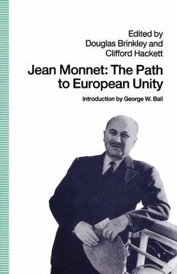 Jean Monnet: The Path to European Unity (Paperback)