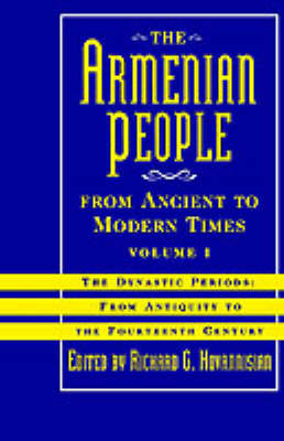 The Armenian People from Ancient to Modern Times: Volume I: The Dynastic Periods: From Antiquity to the Fourteenth Century (Hardback)