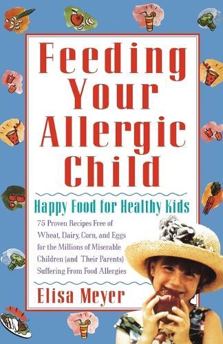 Feeding Your Allergic Child (Paperback)