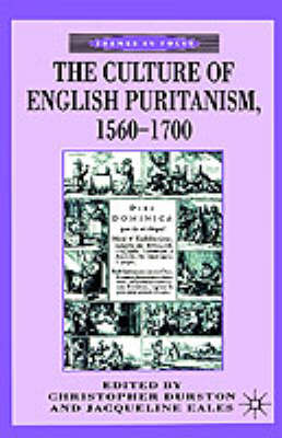 The Culture of English Puritanism, 1560-1700 (Hardback)