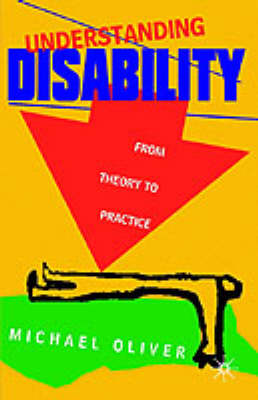 Understanding Disability: From Theory to Practice (Hardback)