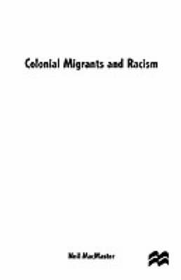 Colonial Migrants and Racism: Algerians in France, 1900-62 (Hardback)