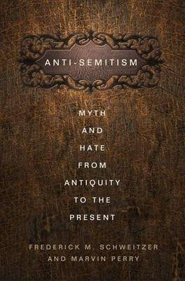 Antisemitism: Myth and Hate from Antiquity to the Present (Hardback)
