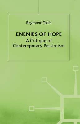 Enemies of Hope: A Critique of Contemporary Pessimism (Hardback)