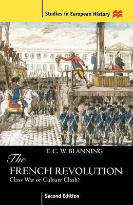 The French Revolution: Class War or Culture Clash? - Studies in European History (Paperback)
