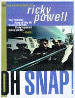 Oh Snap!: Rap Photography of Ricky Powell (Paperback)