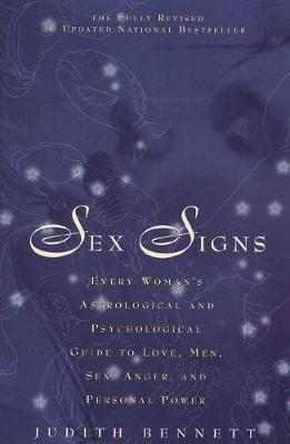 Sex Signs: Every Woman's Astrological and Psychological Guide to Love, Men, Sex, Anger and Personal Power (Paperback)