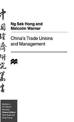China's Trade Unions and Management - Studies on the Chinese Economy (Hardback)